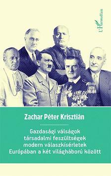 Zachar Péter Krisztián - Gazdasági válságok, társadalmi feszültségek, modern válaszkísérletek Európában a két világháború között