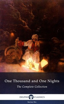 Richard Burton, John Payne, Jonathan Scott - One Thousand and One Nights - Complete Arabian Nights Collection (Delphi Classics) [eKönyv: epub, mobi]