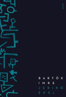 Bartók Imre - Jerikó épül - ÜKH 2018