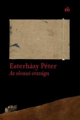 ESTERHÁZY PÉTER - Az olvasó országa. Publicisztikai írások 2003-2016 [eKönyv: epub, mobi]
