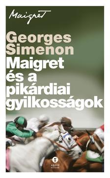 Georges Simenon - Maigret és a pikárdiai gyilkosságok
