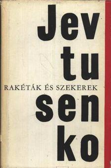 Jevtusenko, Jevgenyij - Rakéták és szekerek [antikvár]