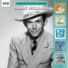 HANK WILLIAMS - TIMELESS CLASSIC ALBUMS 5CD HANK WILLIAMS
