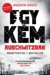 Andrew Gross - Egy kém Auschwitzban [eKönyv: epub, mobi]