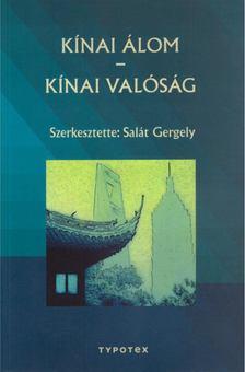 Salát Gergely (szerk.) - Kínai álom - Kínai valóság [antikvár]