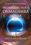 Anita Moorjani - Meghaltam, hogy önmagamra találjak [eKönyv: epub, mobi]