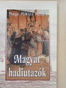 Nagy Miklós Mihály - Magyar hadiutazók [antikvár]