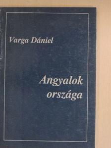 Varga Dániel - Angyalok országa [antikvár]