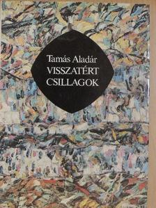 Tamás Aladár - Visszatért csillagok [antikvár]