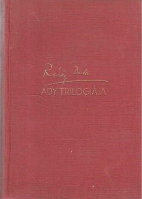 RÉVÉSZ BÉLA - Ady trilogiája [antikvár]