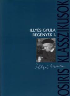 ILLYÉS GYULA - REGÉNYEK I-II.