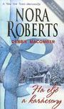 Nora Roberts - Ha eljő a karácsony - 2 karácsonyi történet 1 kötetben