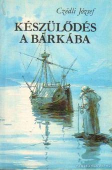 Czédli József - Készülődés a bárkába [antikvár]