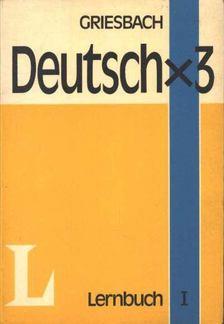 Deutschx3 Lernbuch I (Németx3 tankönyv) [antikvár]