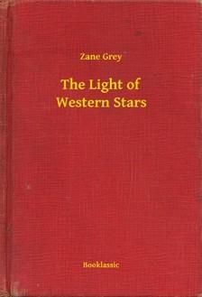 Zane Grey - The Light of Western Stars [eKönyv: epub, mobi]