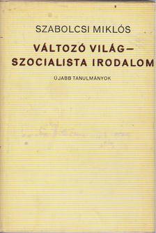 Szabolcsi Miklós - Változó világ - szocialista irodalom [antikvár]