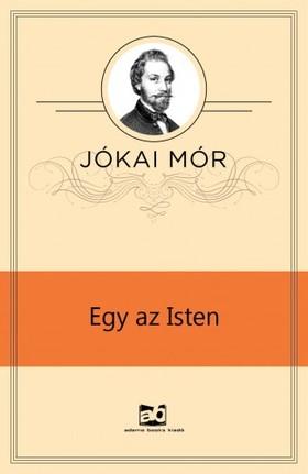 JÓKAI MÓR - Egy az Isten [eKönyv: epub, mobi]