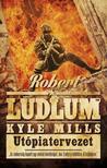 ROBERT LUDLUM ,  KYLE MILLS - UTÓPIATERVEZET /COVERT-ONE 10.