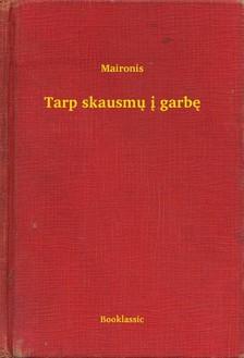 Maironis - Tarp skausmu i garbe [eKönyv: epub, mobi]