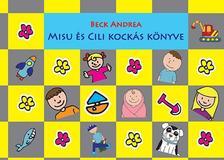 Beck Andrea - Misu és Cili kockás könyve - SÁRGA-SZÜRKE