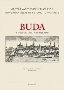 Simon Katalin - Buda II. kötet (1686-1848) - Magyar Várostörténeti Atlasz 5.