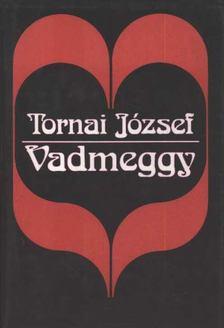 Tornai József - Vadmeggy [antikvár]