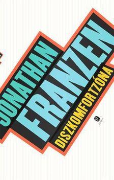 Jonathan Franzen - Diszkomfortzóna [antikvár]