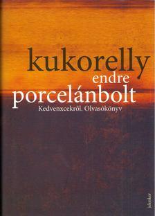 Kukorelly Endre - Porcelánbolt [antikvár]