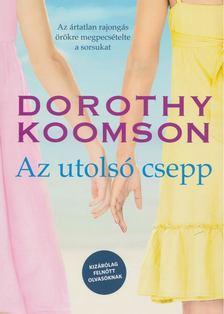 Dorothy Koomson - Az utolsó csepp [antikvár]