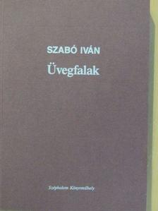 Szabó Iván - Üvegfalak [antikvár]