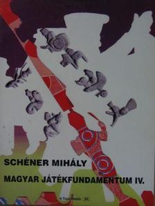 Schéner Mihály - Magyar játékfundamentum IV. [antikvár]
