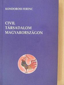 Kondorosi Ferenc - Civil társadalom Magyarországon [antikvár]
