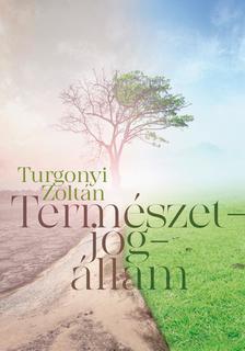 TURGONYI ZOLTÁN - Természetjogállam