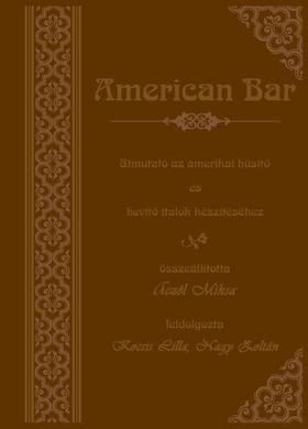 Aczél Miksa - AMERICAN BAR --VEL (REPRINT KIAD., MŰBŐR KÖTÉS)