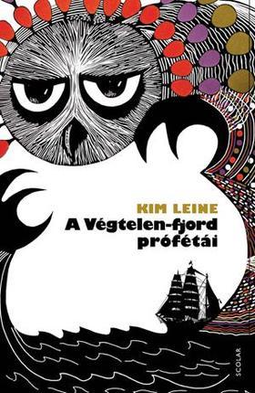 Kim Leine - A Végtelen-fjord prófétái