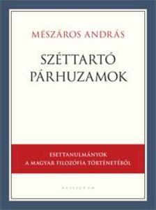 Mészáros András - Széttartó párhuzamok