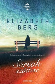 Elizabeth Berg - Sorsok szőttese