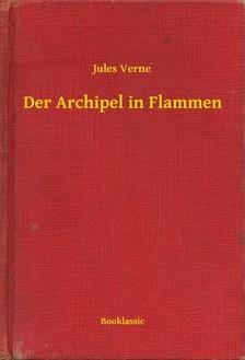Jules Verne - Der Archipel in Flammen [eKönyv: epub, mobi]