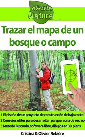 Olivier Rebiere Cristina Rebiere, - Trazar el mapa de un bosque o campo [eKönyv: epub, mobi]