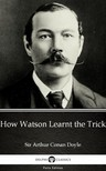 Delphi Classics Sir Arthur Conan Doyle, - How Watson Learnt the Trick by Sir Arthur Conan Doyle (Illustrated) [eKönyv: epub, mobi]