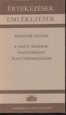 Borzsák István - A Nagy Sándor-hagyomány Magyarországon [antikvár]