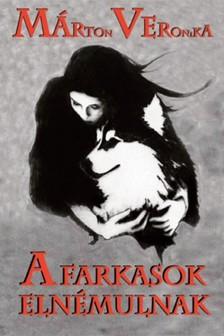 Marton Veronika - A farkasok elnémulnak [eKönyv: epub, mobi]