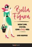 Kamin Mohammadi - Bella Figura - Hogyan éljünk, szeressünk, együnk olasz módra [eKönyv: epub, mobi]