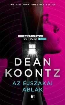 Dean R. Koontz - Az éjszakai ablak - Jane Hawk-sorozat 5. [eKönyv: epub, mobi]