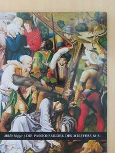 Mojzer Miklós - Die Passionsbilder des Meisters M.S. [antikvár]