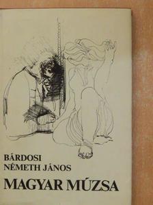 Bárdosi Németh János - Magyar múzsa [antikvár]