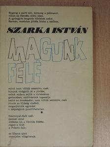 Szarka István - Magunk felé [antikvár]