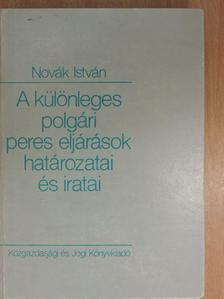 Novák István - A különleges polgári peres eljárások határozatai és iratai [antikvár]