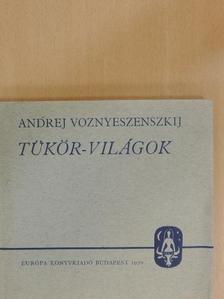 Andrej Voznyeszenszkij - Tükör-világok [antikvár]