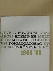 Novoszáth József - A Fővárosi Közmű- és Mélyépítési Főigazgatóság Évkönyve 1968-1969. [antikvár]